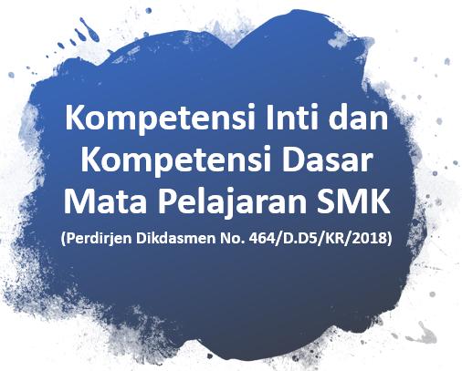 Kompetensi Inti dan Kompetensi Dasar Mata Pelajaran SMK (Terbaru)